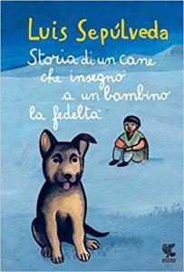 Sepulveda storia di un cane che insegnò a un bambino la fedeltà